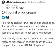 The rude gentleman wanted exactly 1/4 pound of ice cream, and that's just what he got. #icecream #lol #funny #story #customer #demands
