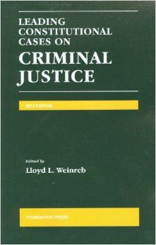 Leading Constitutional Cases on Criminal Justice / Lloyd L. Weinreb / KF 9618 .L38
