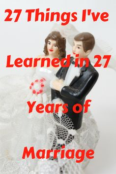 I've learned a lot of things in 27 years of marriage. Here are 27 of them. via…