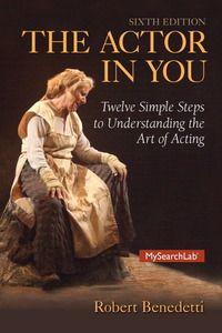 The actor in you: twelve simple steps to understanding the art of acting