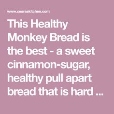 This Healthy Monkey Bread is the best - a sweet cinnamon-sugar, healthy pull apart bread that is hard to resist!