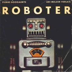 "Pierre Boogaerts ""Roboter"", Abi Melzer Verlag. AWESOME"
