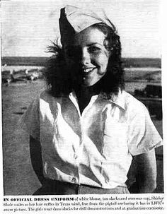 Shirley Slade was a WASP in pilot training at Avenger Field, Sweetwater, Texas when her picture appeared on the cover of Life Magazine, issue of July 19, 1943. WASP. Women's Air Service Pilots