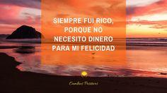 Siempre fui rico, porque no necesito dinero para mi felicidad.  Recibe mi Newsletter  http://satorramontse_0.gr8.com   #cambiospositivos #montsesatorra #reiki #terapia