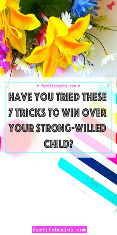 Have you tried these 7 tricks to win over your strong-willed child?
