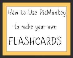 Make your own flashcards with PicMonkey