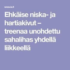 Ehkäise niska- ja hartiakivut – treenaa unohdettu sahalihas yhdellä liikkeellä Natural Herbs, Natural Health, Herbal Remedies, Natural Remedies, Cinnamon Health Benefits, How To Stop Coughing, Keep Fit, Massage Therapy, Excercise