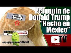 """Peluquín  de Donald Trump fue """"Hecho en México""""."""