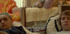 """― Me and Earl and the Dying Girl (2015) """"It's okay to just be silent for a while."""""""