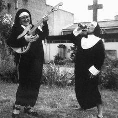 Rock 'n' Roll Nuns ~ love it!
