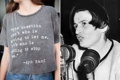 It all started with the T-shirt below, which exhibits a feminist appropriation of an Ayn Rand quote. Big news! Détournement! Or is it? It seems that the original phrasing was twisted a little — edi...