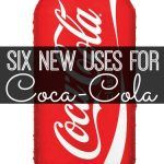 Six on Saturday: New Uses for Coca Cola