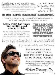 "Collection of RDJ quotes. My fav: ""I'm not used to feeling like I belong where I am"""