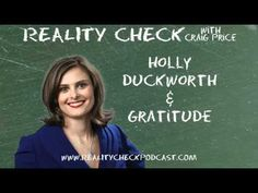 "Holly Duckworth of Leadership Solutions International joins Craig on the season finale to discuss gratitude. They delve into vital issues like Craig's monkey-like handwriting, volunteering one's time, keeping an ""Oprah Journal"" (yeah...Craig had a hard time with the name too) as well as just figuring out some ways to better express one's gratitude.     Holly can be found at http://www.hollyduckworth.com (where else?!).    Subscribe to the podcast at http://realitycheckpodcast.com"