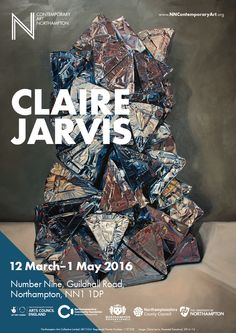 Claire Jarvis, 12 March–1 May 2016, NN Contemporary Art, www.nncontemporaryart.org/exhibitions/claire-jarvis/ Poster designed by Joe Brown.
