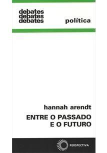 Entre o Passado e o Futuro é, entre os livros de Hannah Arendt, aquele que pulsa simultaneamente o conjunto de inquietações a partir do qual esta...