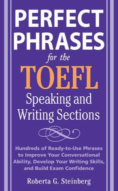 Perfect phrases for_the_toefl_speaking_and_writing_sections