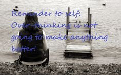 What is Over-thinking and how to deal with it?