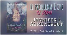 """Recensione """"Il problema è che ti amo"""" di Jennifer L. Armentrout"""