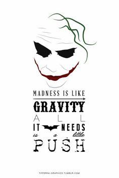 The Dark Knight. The Joker quote: Madness is like gravity, all it needs is a little push Heath Joker, Le Joker Batman, Harley Quinn Et Le Joker, Der Joker, Joker Art, Heath Ledger Joker Quotes, Joker Comic, Gotham Batman, Batman Art