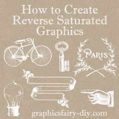 The Graphics Fairy - DIY: Photoshop Tutorial -How to Create Reverse Saturated Graphics www.graphicsfairy.blogspot.com