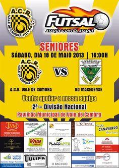 ACR: Futsal (seniores) ACR Vale de Cambra vs GD Macedense > 18 Maio 2013 - 16h00 @ Pavilhão Municipal de Vale de Cambra #ValeDeCambra
