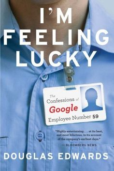 I'm Feeling Lucky: The Confessions of Google Employee Number 59 (1000000000062777846)
