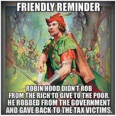 Another example of leftist manipulation of history/literature/culture.  Robin Hood was always a right-wing hero!
