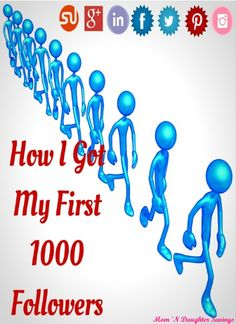 How I Got My First 1000 Followers - #Blogging #Tips Mom 'N Daughter Savings