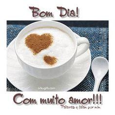 Bom Dia! Com Muito Amor!