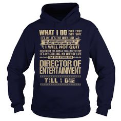 Awesome Tee For Director Of Entertainment T-Shirts, Hoodies. SHOPPING NOW ==► https://www.sunfrog.com/LifeStyle/Awesome-Tee-For-Director-Of-Entertainment-91811660-Navy-Blue-Hoodie.html?41382