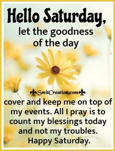 Saturday Blessings Pictures and Graphics Saturday Morning Quotes, Good Morning Happy Saturday, Morning Wishes Quotes, Hello Saturday, Good Morning Friends Quotes, Good Morning Beautiful Quotes, Morning Quotes Images, Good Morning Prayer, Good Day Quotes