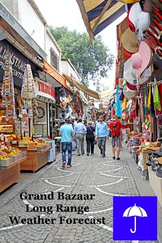 #GrandBazaar #Istanbul Long Range #Weather Forecast.  30 days and beyond.  Plan your #Vacation #Travel, #Honeymoon #Wedding #Holiday now.