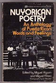 Nuyorican Poetry: An Anthology of Puerto Rican Words and Feelings by Miguel Algarin, http://www.amazon.com/dp/0688079660/ref=cm_sw_r_pi_dp_Qr1Cqb0V1K6VX
