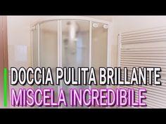DOCCIA PULITA E BRILLANTE CON QUESTA MISCELA INCREDIBILE, MARLINDA CANONICO - YouTube Cleaning Hacks, Youtube, Tips, Design, Home Decor, Handmade, Laundry Room, Houses, Cleaning