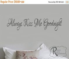 Sale Bedroom Decal - Always Kiss Me Goodnight #4 Vinyl Bedroom Wall Decal - Bedroom Decor