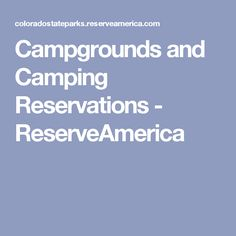 Campgrounds and Camping Reservations - ReserveAmerica