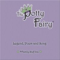 The Potty Fairy-- Legend, Poem, & Song