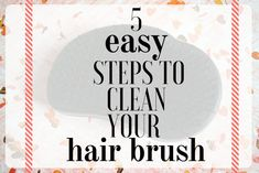 5 easy steps to clean your hairbrush. www.erikarianne.com