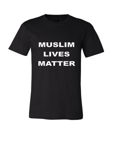 Muslim Lives Matter, March For Life T Shirt, Fight For Your Rights, Lives Matter, Women's Rights, Stand Up For Your Right's, Rally Shirts by VinylAndInk4U on Etsy
