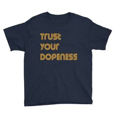 Trust Your Dopeness Youth Short Sleeve T-Shirt
