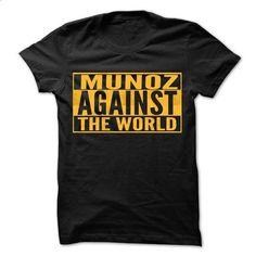 MUNOZ Against The World - Cool Shirt ! - #tshirt skirt #tshirt painting. ORDER NOW => https://www.sunfrog.com/Hunting/MUNOZ-Against-The-World--Cool-Shirt-.html?68278
