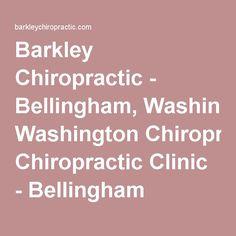 Barkley Chiropractic - Bellingham, Washington Chiropractic Clinic - Bellingham Chiropractor