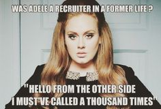 'Hello from the other side I must've called a thousand times' Adele song lyrics or recruiter motto? . . . . #kanepartners #recruiterantics #recruiter #recruiters #recruiting #recruiterlife #recruitment #staffing #staffingagency #itstaffing #adele #adelehello #meme #memes #recruitermemes