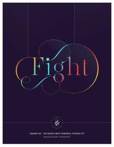 Fight. Made with the new Lingerie Xo - The Sexiest, Most Powerful Typeface Yet. By Moshik Nadav Typography. Available on: www.moshik.net #fight #lingeriexo #xo #typography #type #newfont #newtypeface #fonts #font #typeface #fashion #fashiontypography #fashionmagazine #logo #logotype #moshik #moshiknadav #ligatures #ligature #typografie #swashes #graphicdesign #branding #packaging