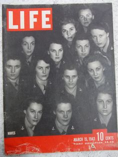 Life Magazine March 15 1943 Waacs and Waves, West to Japan Look Magazine, Time Magazine, Magazine Covers, Norman Rockwell, Life Cover, Military Women, Ww2 Women, Vintage Magazines, Vintage Ads