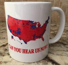 Ceramic Coffee Tea Mug Cup 11oz White Donald Trump Make America Great Again Can You Hear Us Now?