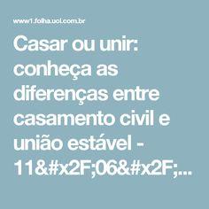 Casar ou unir: conheça as diferenças entre casamento civil e união estável - 11/06/2017 - Cotidiano - Folha de S.Paulo