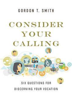 Consider Your Calling - Gordon T Smith