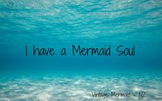 Got the Mermaid in ME!